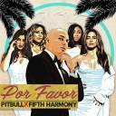 Pitbull & Fifth Harmony - Por Favor